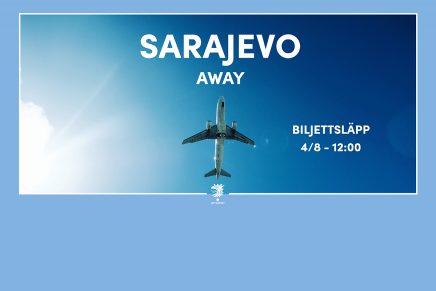 Sarajevo away 15/8 – NY UPPDATERING