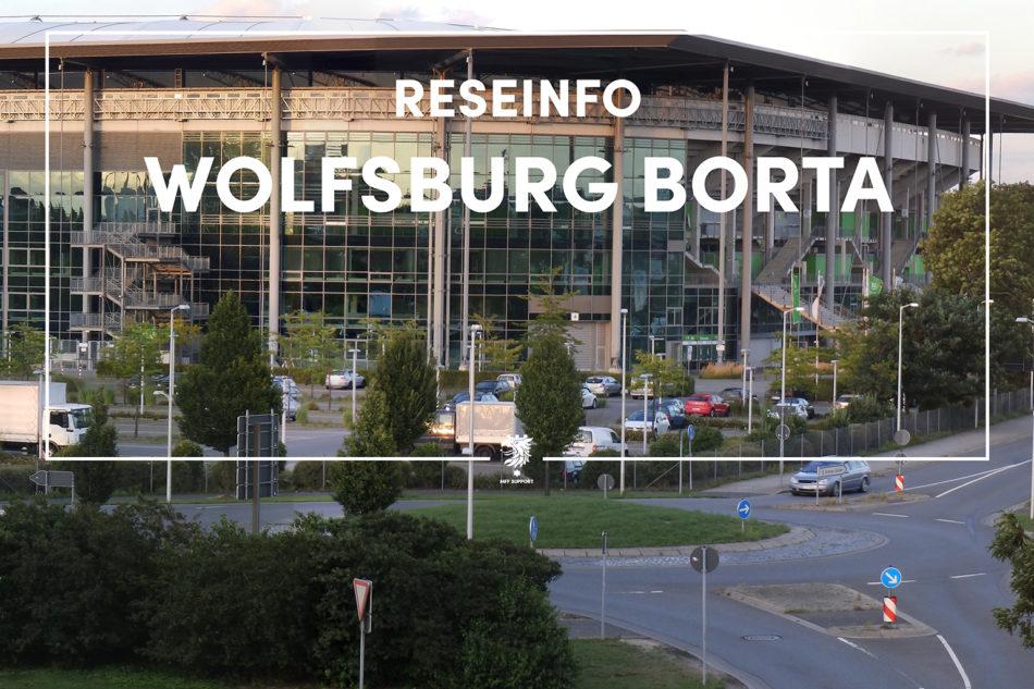 Reseinfo – Wolfsburg borta